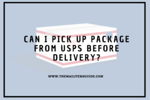 Can I pick up package from USPS before delivery