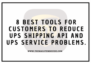 8 Best tools for customers to reduce ups shipping API and ups service problems.